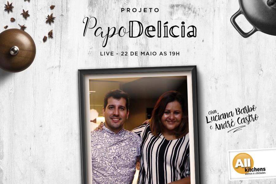 Vem aí o Papo Delícia com Luciana Barbo, na All Kitchens